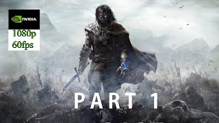 Middle-Earth: Shadow of Mordor Gameplay Part 1 (PC HD) [1080p60FPS] [ULTRA MAX SETTINGS ]