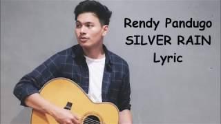 Rendy Pandugo - Silver Rain  (Lyric)