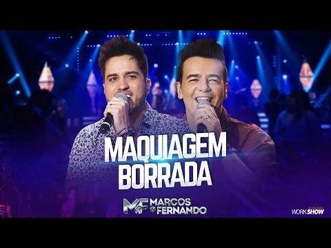Maquiagem Borrada - Marcos e Fernando