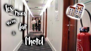LES TRUCS QU'ON FAIT À L'HOTEL