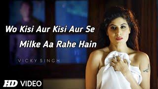 Wo Kisi Aur Kisi Aur Se Milke Aa Rahe Hain Full   - YouTube