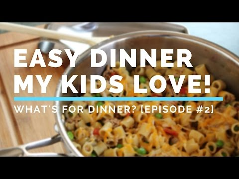 Video Easy Healthy Dinner My Two Kids Love to Eat! | #WhatsForDinner Episode 2
