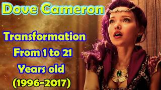 Dove Cameron transformation from 1 to 21 years old