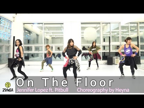 On The Floor - Jennifer Lopez ft. Pitbull / Choreography / ZIN / Wook's Zumba® Story / Heyna
