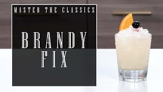 Master The Classics: Brandy Fix