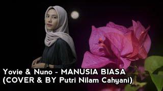 Download lagu Yovie Nuno Manusia Biasa By Putri Nilam Cahyani Mp3