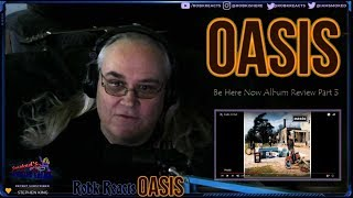 Oasis   Album Review Reaction   Be Here Now   Part 3