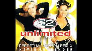2 Unlimited // Never Surrender (Perpetual Motion Remix)