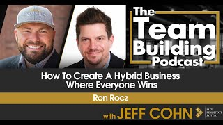 How To Create a Hybrid Business Where Everyone Wins w/ Ron Rocz