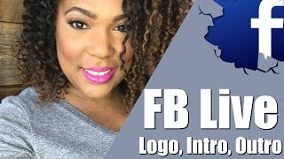 Facebook Live | How to put logo on Facebook Live | Live Creator Kit Intro & Outro |Facebook Creator
