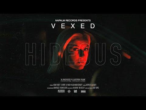 VEXED - Hideous (Official Video)