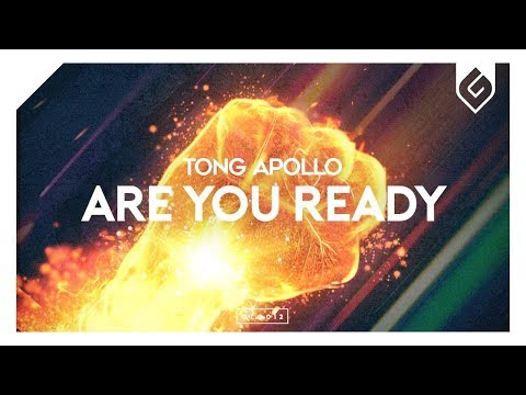 Tong Apollo – Are You Ready [OUT NOW]