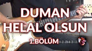 Duman - Helal Olsun Gitarları 1. Bölüm (ÇOK DETAYLI) #duman #helalolsun #gelinöğretiyorum