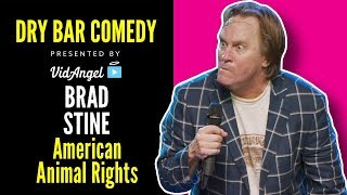 Brad Stine And How Animal Rights Have Affected Us. - Dry Bar Comedy