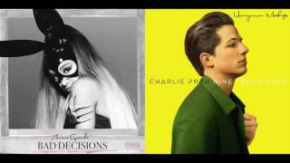 Bad Decisions | We Don't Talk Anymore - Ariana Grande and Charlie Puth Mashup