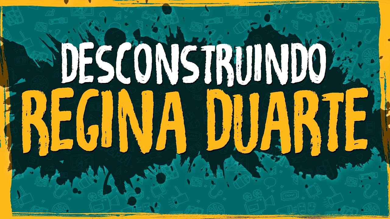 Desconstruindo Regina Duarte