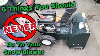 5 Things You Should NEVER Do To Your Snowblower