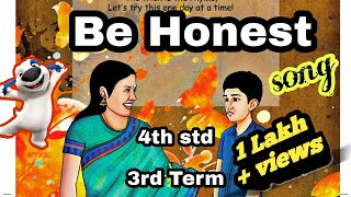 Be Honest~4th Std~3rd Term~Song