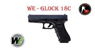 [ОБЗОР] WE - GLOCK 18C GEN 4 GBB airsoft (страйкбол)