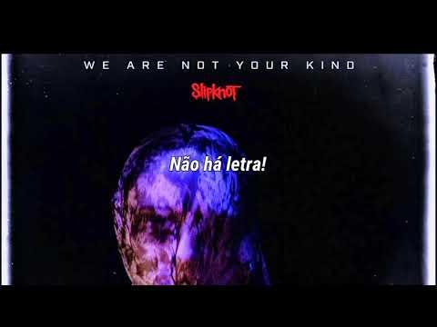 Slipknot - What's Next (Não há letra!)