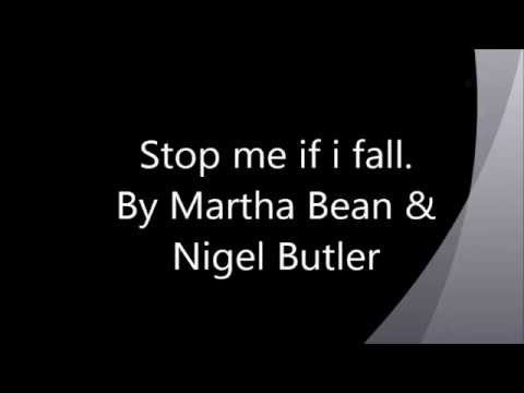 Stop Me If I Fall (Song) by Martha Bean and Nigel Butler