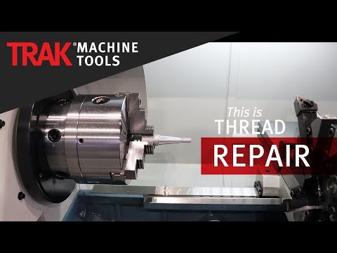Thread Repair on a ProtoTRAK SLX Lathe
