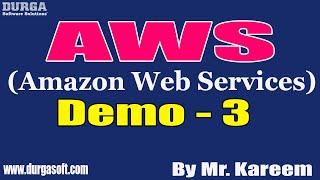 AWS tutorials || Demo - 3 || by Mr. Kareem On 15-02-2021 @8PM IST