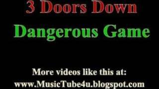 3 Doors Down - Dangerous Game (lyrics & music)
