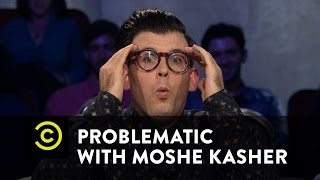 Problematic with Moshe Kasher - Moshe Gets Alt-Curious