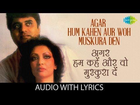 Agar Hum Kahen Aur Woh Muskura Den with lyrics   अगर हम
