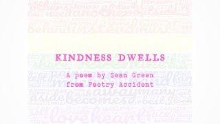 Kindness Dwells