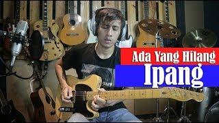 Ipang Ada Yang Hilang Cover Solo Dan Tutorial Melodi