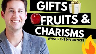 Gifts, Fruits & Charisms: What is the difference?