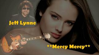 Jeff Lynne - Mercy Mercy