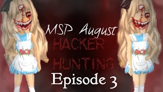 "MSP August Hacker Hunting Ep3 ""Elvira Fang, Unfinished Games, and Madd Alice"""