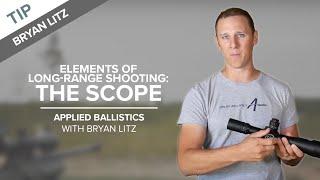 Elements of Long-Range Shooting: The Scope | Applied Ballistics with Bryan Litz