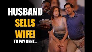 Husband Sells Wife to Best Friend...