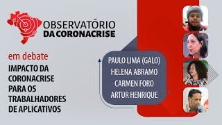 #AOVIVO | Impacto da coronacrise para os trabalhadores de aplicativos | Observatório da Coronacrise
