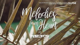 Melodies From Heart 017 (09 July 2018) // Melodic Progressive House