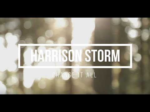 Harrison Storm - Change it all (Lyrics video)