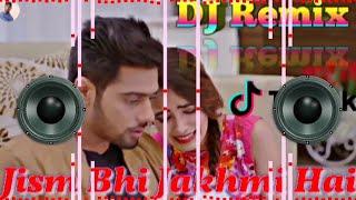 Jism Bhi Jakhmi Hai Famous song Tik Tok Dooriyan song Dj Remix Jism Bhi Jakhmi Hai Dooriyan DJ Pk Pr