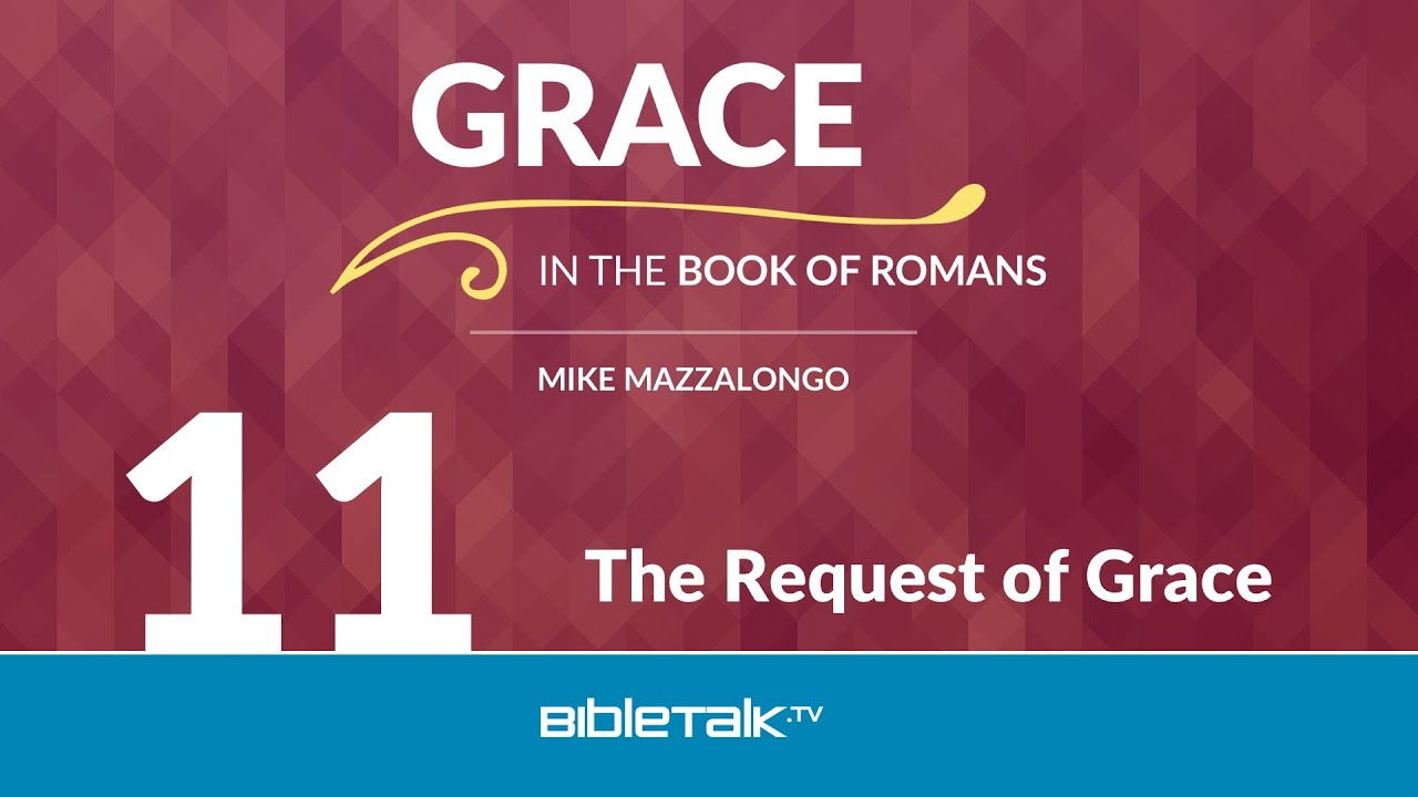 11. The Request of Grace