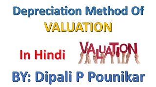 Depreciation Method Of Valuation In HINDI by Dipali. P. Pounikar