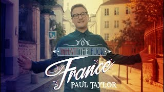 What The Fuck France - Paul Taylor