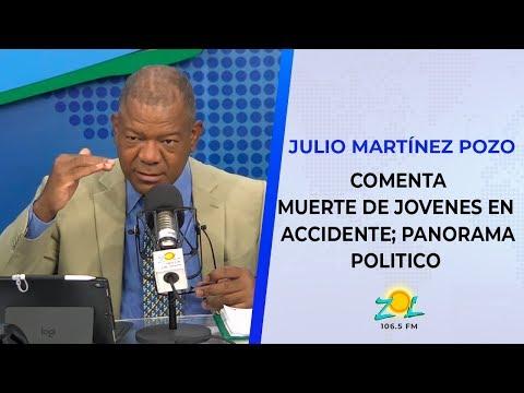 Julio Martínez comenta muerte de jóvenes en accidente; análisis panorama político