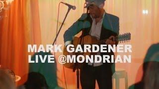 MARK GARDENER - Vapour Trail - LIVE at Mondrian Hotel