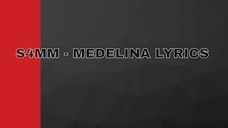 S4MM   MEDELINA (LYRICS)
