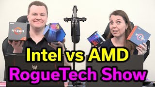 """Intel vs AMD - Buy Now or Wait for Zen 2? - Where is """"The Deal""""? - RogueTech Show - 05-31-19"""