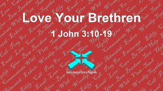 Love Your Brethren – Lord's Day Sermons – 24 May 2020 – 1 John 3:10-19