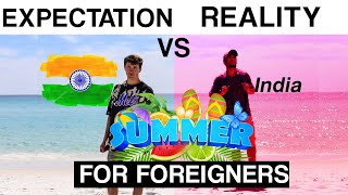 Summer in India for Foreigners | Expectations vs Reality 🇮🇳